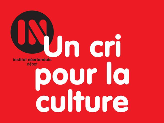 Un cri pour la culture - Institut néerlandais