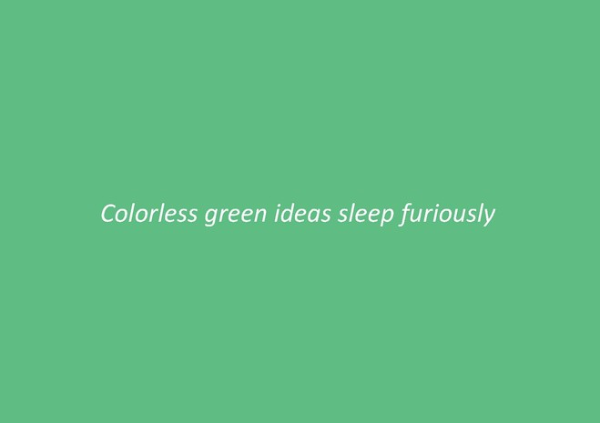 Colorless green ideas sleep furiously - Galerie Dukan