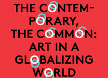 Chantal Pontbriand, The Contemporary, and The Common: Art in A Globalizing World - Fondation d'entreprise Ricard
