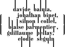 {Davide Balula, Jonathan Binet, Simon Collet, Blaise Parmentier, Guillaume Pellay, Elodie Seguin} - Fondation d'entreprise Ricard