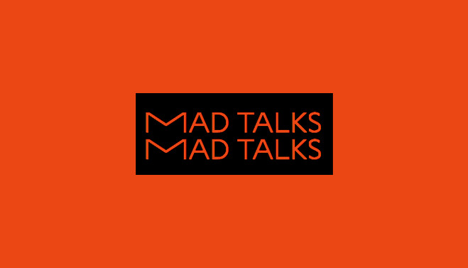 MAD TALKS #1 - Salle Principale — la galerie