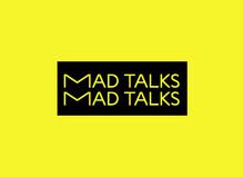 MAD TALK #2 - Salle Principale — la galerie