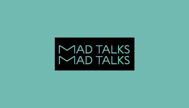 MAD TALK #3 - Salle Principale — la galerie