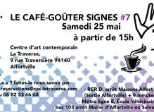 LE CAFÉ-GOÛTER SIGNES #7 - CAC La Traverse, Centre d'art contemporain d'Alfortville