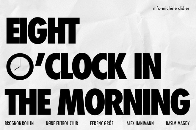 Eight O'Clock in the Morning - Mfc – Michèle Didier Gallery
