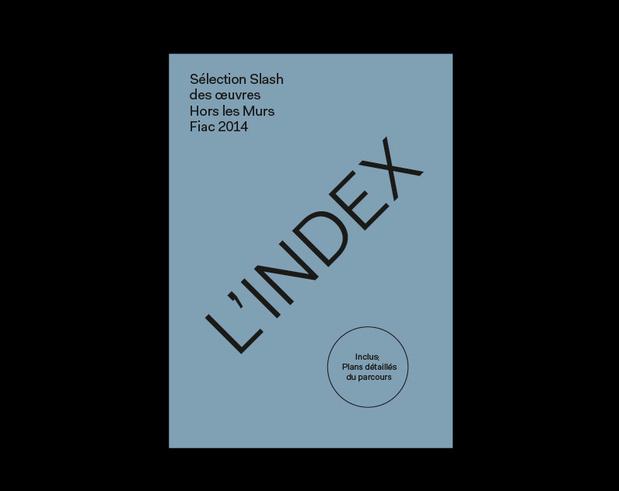 L'Index, sélection Slash du parcours Hors les murs de la FIAC 2014